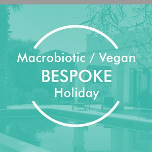 Macrobiotic Vegan Bespoke holiday